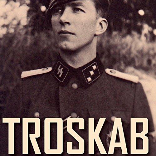 Troskab - Dansk SS-frivillig E.H. Rasmussens erindringer 1940-45 cover art