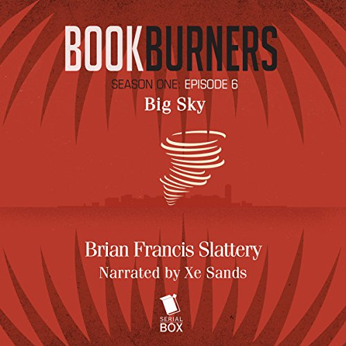 Bookburners, Episode 6: Big Sky                   By:                                                                                                                                 Brian Francis Slattery,                                                                                        Max Gladstone,                                                                                        Margaret Dunlap,                   and others                          Narrated by:                                                                                                                                 Xe Sands                      Length: 1 hr and 14 mins     1 rating     Overall 5.0