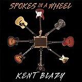 Spokes in a Wheel by Kent Blazy (2013-05-03)