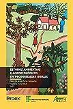Estudos Ambientais e Agroecológicos em Propriedades Rurais (Portuguese Edition)