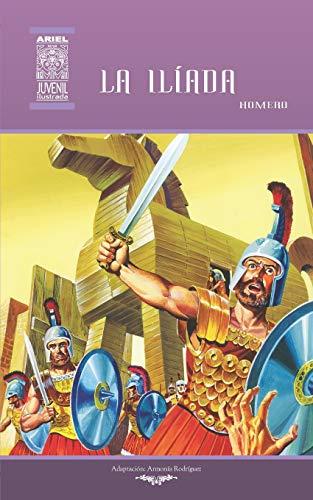 La Ilíada: Volume 25 (Ariel Juvenil Ilustrada)