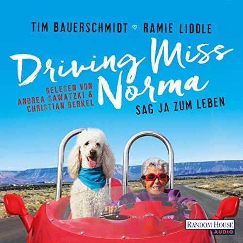 Driving Miss Norma: Sag Ja zum Leben audiobook cover art