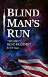 Blind Man's Run, Part 2: First Blind President (English Edition)