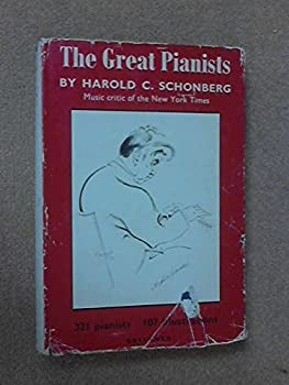 Hardcover The Great Pianists from Mozart to the Present Book