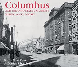 Columbus and the Ohio State University Then and Now (Then & Now Thunder Bay)