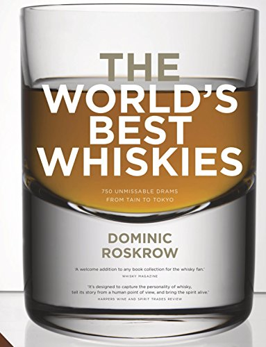 World's Best Whiskies: 750 Unmissable Drams from Tain to Tokyo (English Edition)