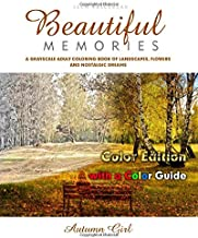 Beautiful Memories. A Grayscale Adult Coloring Book of Landscapes, Flowers and Nostalgic Dreams: Autumn Girl