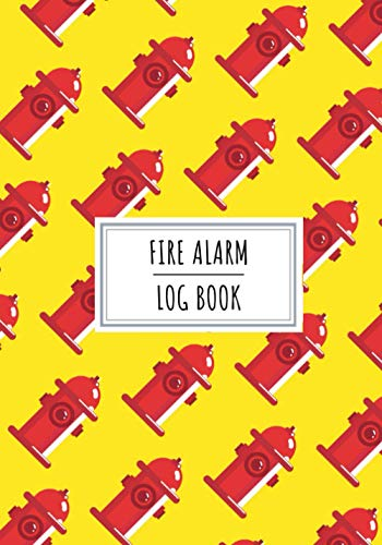 Fire Alarm Log Book: Fire Safety Maintenance Record Book for Fire Station, School | Keep Track and Review Inspection of Safety Equipment | Record ... Logged and More on 100 detailled Sheets