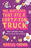 Image of The Matchbox That Ate a Forty-Ton Truck: What Everyday Things Tell Us About the Universe