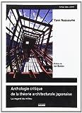 Anthologie critique de la théorie architecturale japonaise : le regard du milieu