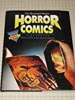 Horror Comics: The Illustrated History 0878337342 Book Cover