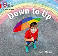 Down to Up: Band 02b/Red B (Collins Big Cat Phonics for Letters and Sounds)