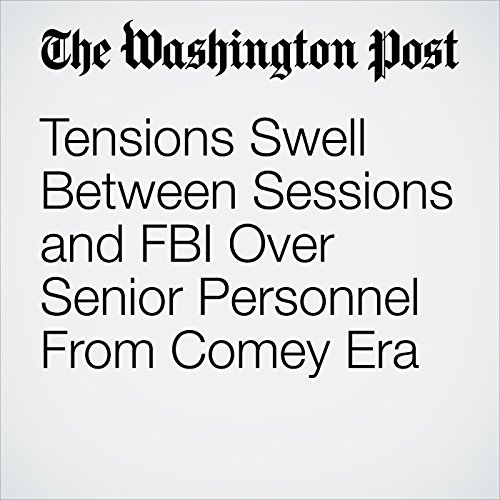 Tensions Swell Between Sessions and FBI Over Senior Personnel From Comey Era copertina