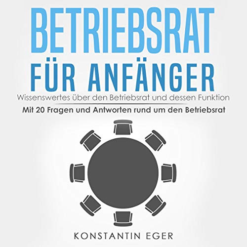 Betriebsrat für Anfänger [Works Council for Beginners] audiobook cover art
