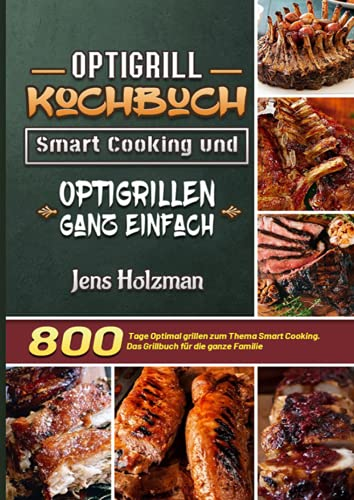 Optigrill Kochbuch – Smart Cooking und...