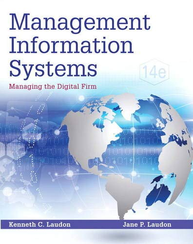 Compare Textbook Prices for Management Information Systems: Managing the Digital Firm 14 Edition ISBN 9780133898163 by Laudon, Kenneth C.,Laudon, Jane P.