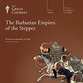 The Barbarian Empires of the Steppes                   By:                                                                                                                                 Kenneth W. Harl,                                                                                        The Great Courses                               Narrated by:                                                                                                                                 Kenneth W. Harl                      Length: 18 hrs and 15 mins     991 ratings     Overall 4.5