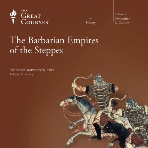 Couverture de The Barbarian Empires of the Steppes
