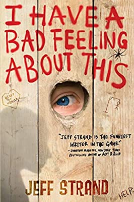 I Have a Bad Feeling About This: A Hilarious Novel of Five Boys Surviving Summer Camp from Sourcebooks Fire