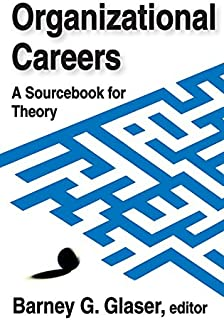 Organizational Careers: A Sourcebook for Theory (English Edition)