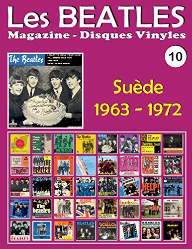 Les Beatles - Magazine Disques Vinyles N° 10 - Suède (1963 - 1972): Discographie Éditée Par Parlophone, Odeon, Polydor, Apple - Guide Couleur.