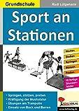 Lernen an Stationen in der Grundschule: Springen, stützen, prellen... - Kräftigung der Muskulatur...