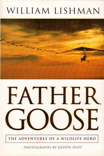 Father Goose: The Adventures Of A Wildlife Hero
