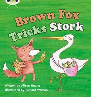 Bug Club Phonics Fiction Reception Phase 3 Set 10 Brown Fox Tricks Stork