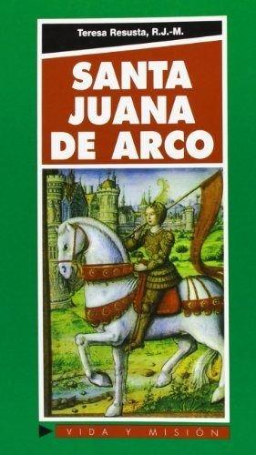 Santa Juana de Arco (VIDA Y MISION)