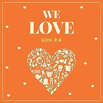 We Love Sun Ra