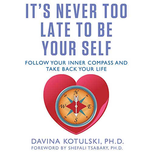 It's Never Too Late to Be Your Self audiobook cover art