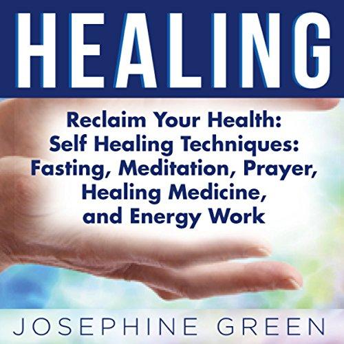 Healing: Reclaim Your Health: Self Healing Techniques audiobook cover art