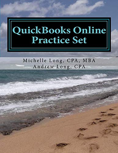 QuickBooks Online Practice Set: Get QuickBooks Online Experience using Realistic Transactions for Accounting, Bookkeeping, CPAs, ProAdvisors, Small Business Owners or other users