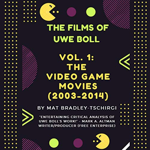 The Films of Uwe Boll, Vol. 1 Audiobook By Mat Bradley-Tschirgi cover art