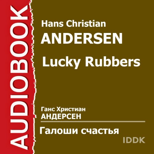 Lucky Rubbers [Russian Edition]                   By:                                                                                                                                 Hans Christian Andersen                               Narrated by:                                                                                                                                 Nikolay Litvinov,                                                                                        Rostislav Plyatt,                                                                                        Evgeny Vesnik,                   and others                 Length: 50 mins     Not rated yet     Overall 0.0