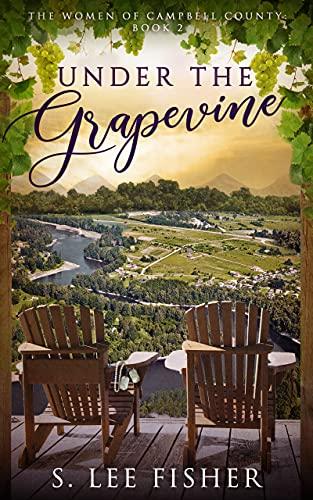 Under the Grapevine: The Women of Campbell County by [S. Lee Fisher]