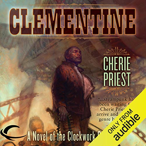 Clementine Audiobook By Cherie Priest cover art