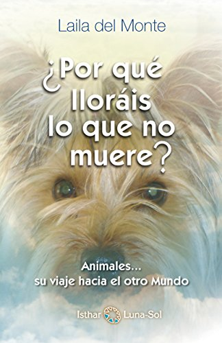 ¿Por Qué Lloráis Lo Que No Muere? (Spanish Edition)