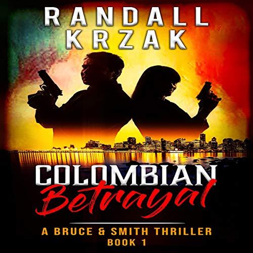 Colombian Betrayal Audiobook By Randall Krzak cover art