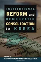 Institutional Reform and Democratic Consolidation in Korea (Hoover Institution Press Publication Book 461)