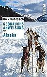 Gebrauchsanweisung für Alaska: 3. aktualisierte Auflage 2018
