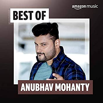 Best of Anubhav Mohanty (Odia)