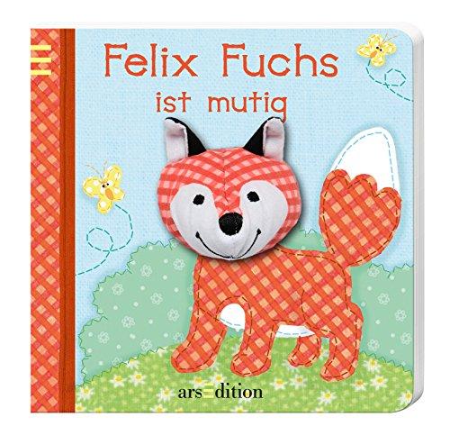 Mein Fingerpuppenbuch - Felix Fuchs ist mutig (Fingerpuppenbücher)