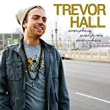 Everything Everytime Everywhere by Trevor Hall (2011) Audio CD