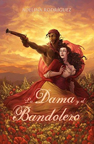 La Dama y el Bandolero: Comedia romántica erótica en la España del ...