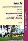 Projektkalkulation in der Auftragsfertigung (Beiträge zur wirtschaftswissenschaftlichen und technisch-wissenschaftlichen Forschung) - Manuel Seiß