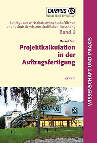 Projektkalkulation in der Auftragsfertigung (Beiträge zur wirtschaftswissenschaftlichen und technisch-wissenschaftlichen Forschung)