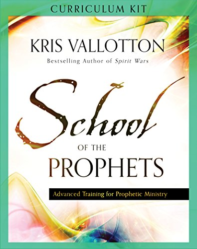 School of the Prophets Curriculum Kit: Advanced Training for Prophetic Ministry