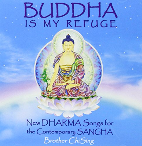 Buddha Is My Refuge: New Dharma Songs for the Cont