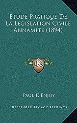 Etude Pratique de La Legislation Civile Annamite (1894)